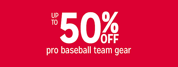 Up to 50% off pro baseball team gear