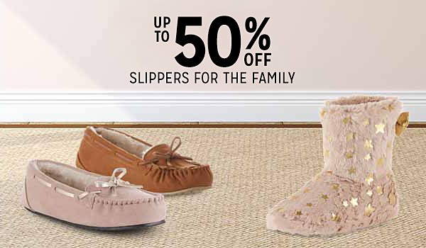 Up to 50% off family slippers