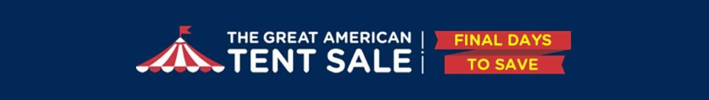 The Great American Tent Sale | Final Days to Save