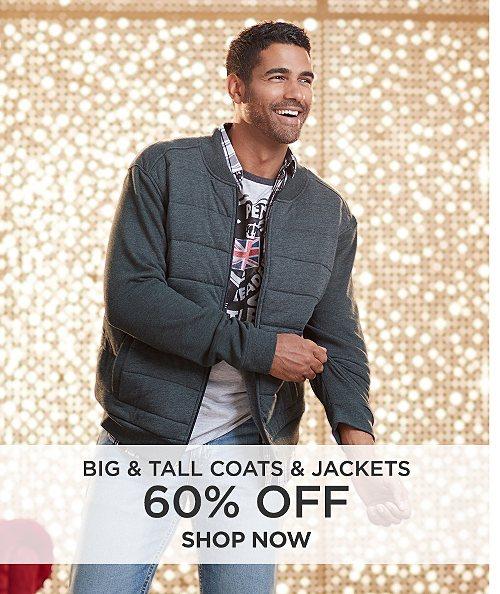 60% off Big & Tall Coats & Jackets. Shop Now