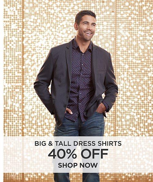 40% off Big & Tall Dress shirts. Shop Now