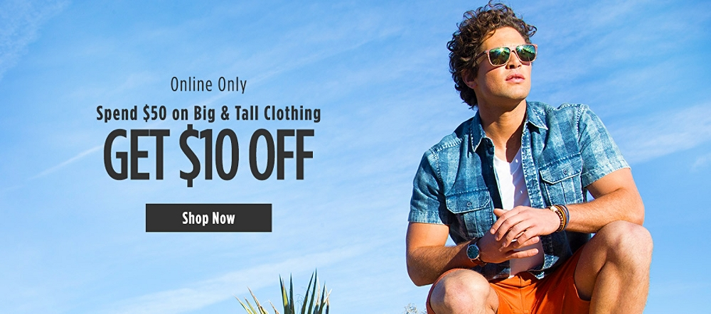 Online Only! Spend $50 on Big & Tall Clothing, get $10 off
