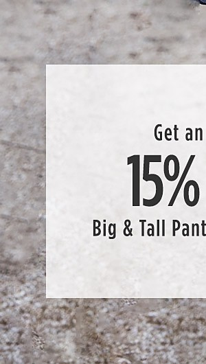 Online Only! Extra 15% Off Big and Tall Pants