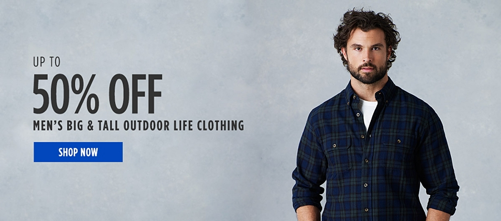 Up to 50% off Men's Big & Tall Outdoor Life Clothing. Shop now