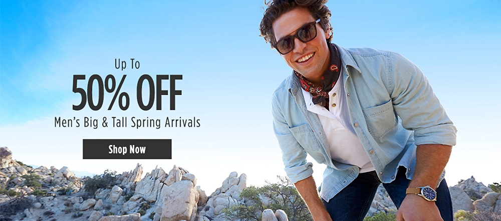 Up to 50% off Men's Big & Tall Spring Arrivals. Shop now