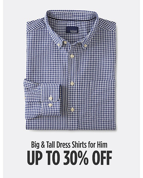 Up to 30% Off Big & Tall Dress Shirts for Him. Shop Now