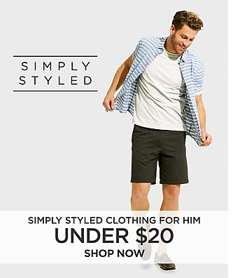 Under $20. Simply Styled clothing for him.