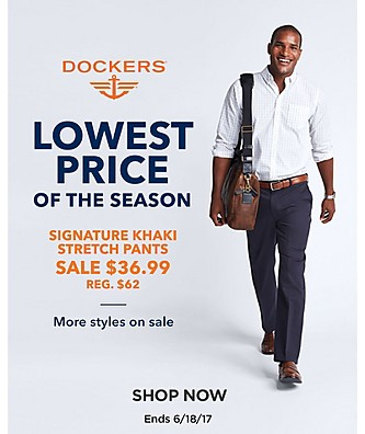 Dockers Lowest Prices of the Season. Signature Khaki Stretch Pants, Sale $36.99, reg. $62. Ends 6/18