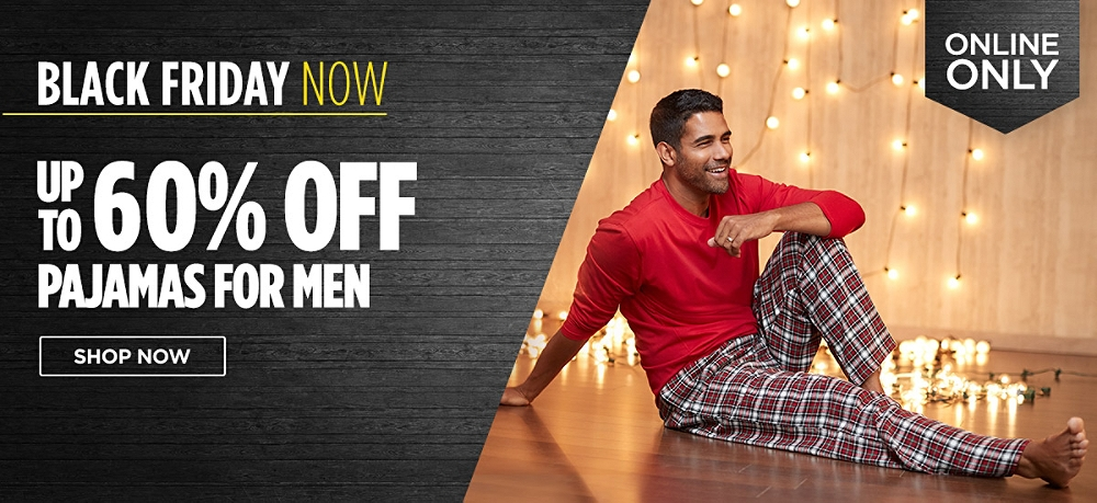 Black Friday Now! Up to 60% off pajamas for men online only. Shop Now