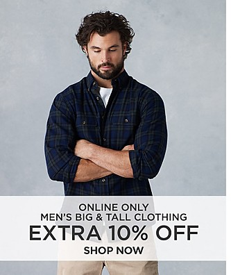 Online only. Extra 10% off Men's Big & Tall Clothing