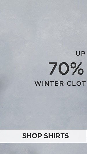 Up to 70% off Winter Clothing for Him. Shop Shirts