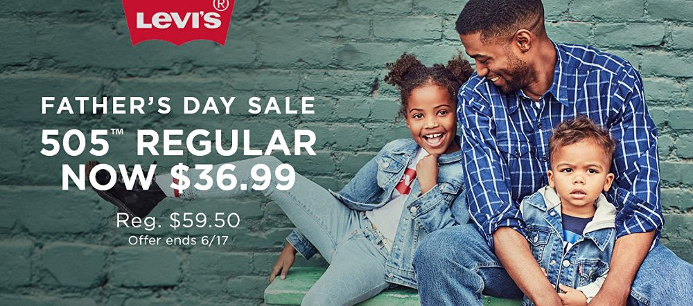 Levi's Fathers Day Sale! 505 Regular Now $36.99! Reg. Price $59.50. Ends 6/17