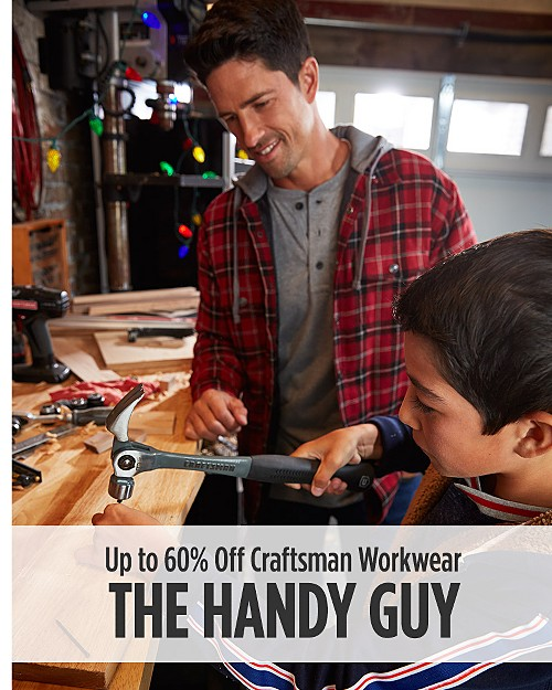 The Handy Guy! Up to 60% off Craftsman Workwear