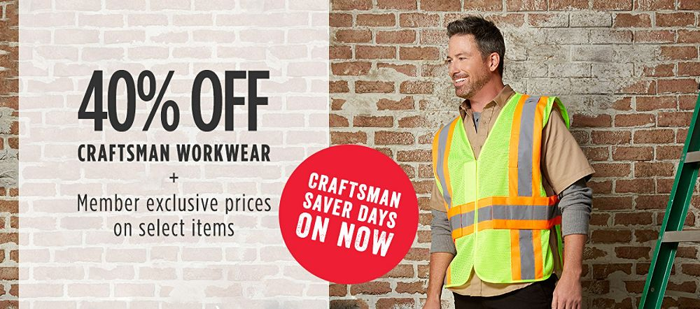 CRAFTSMAN SAVER DAYS ON NOW! 40% Off Craftsman Workwear + Member exclusive prices on select items