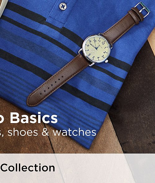 Back to Basics! Shop polos, jeans, shoes & watches