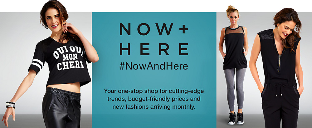 Now + here - Now and Here is your one stop shop for cutting-edge trends, budget-friendly prices & new fashions arriving monthly