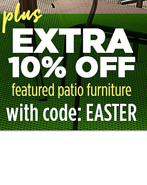 Up to 40% off patio plus extra 10% off featured patio furniture