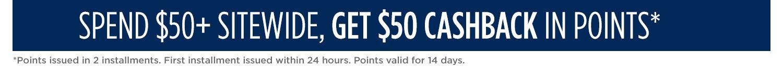 Spend $50+, get $50 CASHBACK in points
