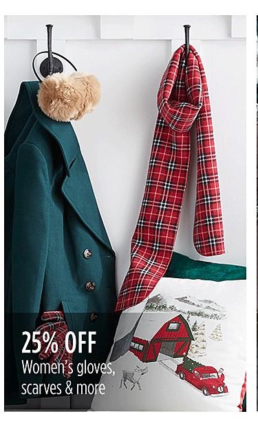 25% off women's gloves, scarves & more