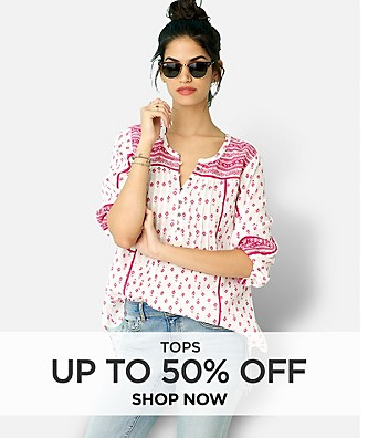Up to 50% off Tops. Shop Now.