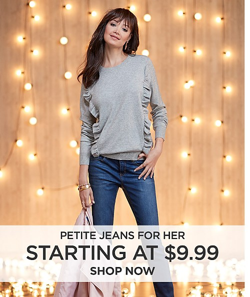 Petite jeans for her starting at $9.99. Shop now