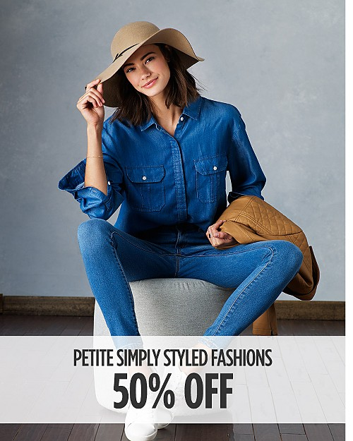 50% off Petite Simply Styled Fashions for Her. Shop now