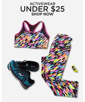 Activewear Under $25. Shop Now.