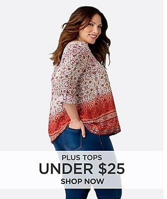 Plus Tops Under $25. Shop Now.
