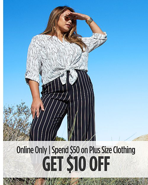 Online Only! Spend $50 on Plus Size Clothing, Get $10 off