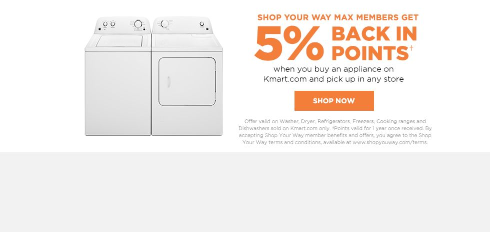 5% BACK IN POINTS | when you buy an appliance on Kmar.com and pick up in any store