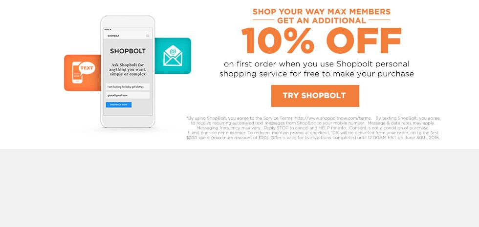 SHOP YOUR WAY MAX MEMBERS GET 10% OFF | on first order when you use Shopbolt personal shopping service