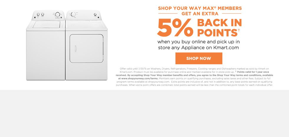 5% BACK IN POINTS | when you buy online and pick up in store any appliance at Kmart.com
