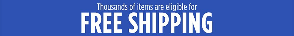 Shop thousands of items eligible for free shipping