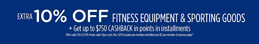 Extra 10% off fitness equipment & sporting goods + Get up to $750 CASHBACK in points in installments