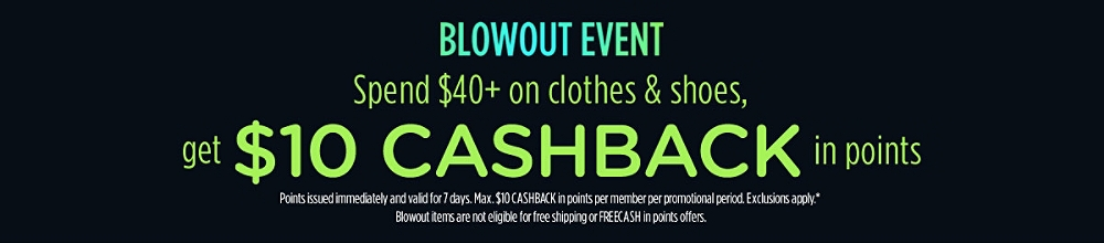 Blowout Event - Spend $40+ on clothes & shoes, get $10 CASHBACK in points