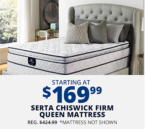 Serta Chiswick Firm Queen Mattress $169.99