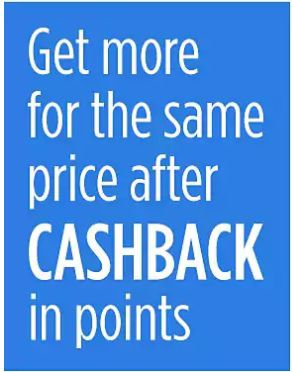 Get more for the same price after CASHBACK in points