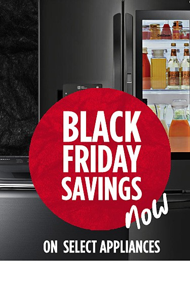 Black Friday savings now on select appliances