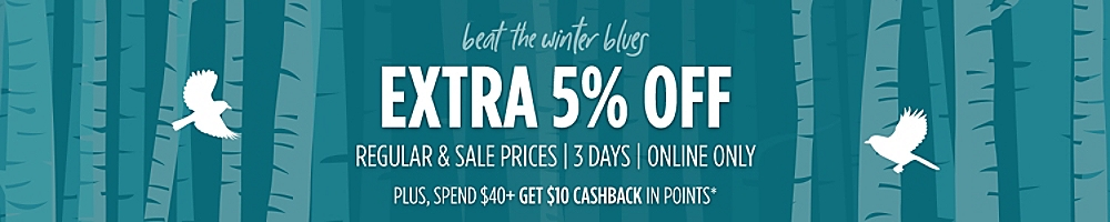Extra 5% Off  Regular & Sale Prices | 3 Days | Online Only  Plus, Spend $40+ get $10 CASHBACK in points