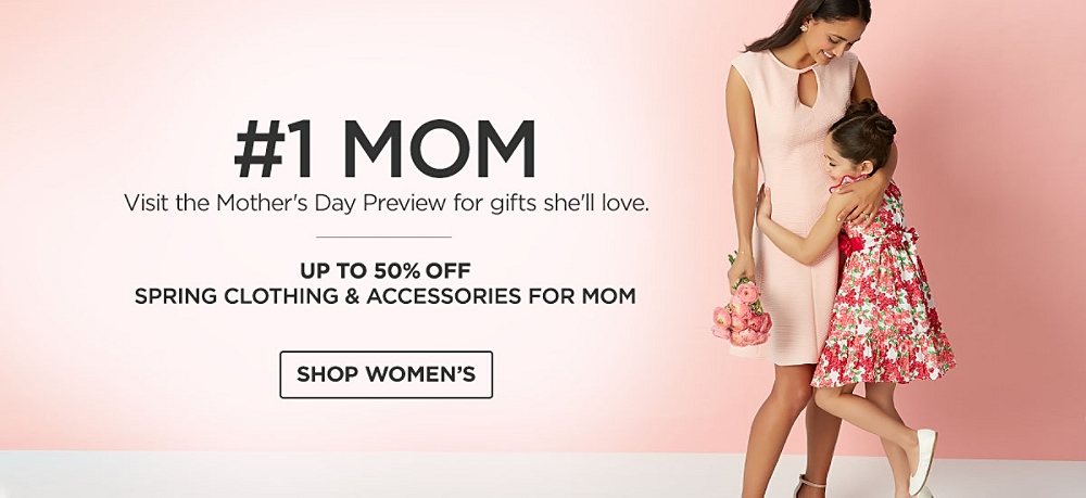 Mother's Day Preview. Up to 50% off spring clothing and accessories. Shop Now.