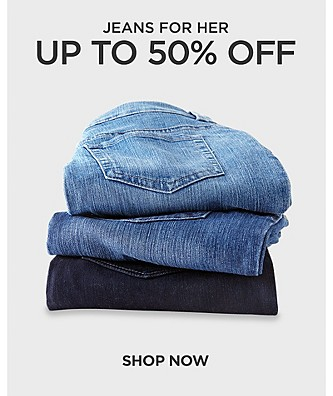 Up to 50% off Jeans For Her. Shop Now.