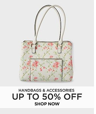 Up to 50% off Handbags & Accessories. Shop Now.