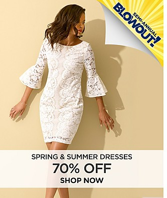 70% off Spring & Summer Dresses.  Shop Now