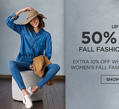 Up to 50% off Fall fashions for her + Extra 10% off when you purchase women's fall fashions online only. Shop Now