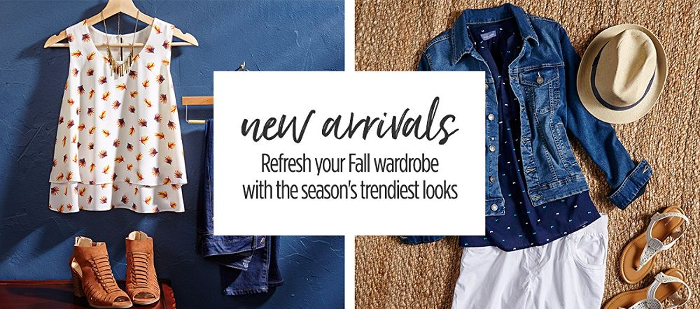 New Arrivals! Refresh your fall wardrobe with the season's trendiest looks