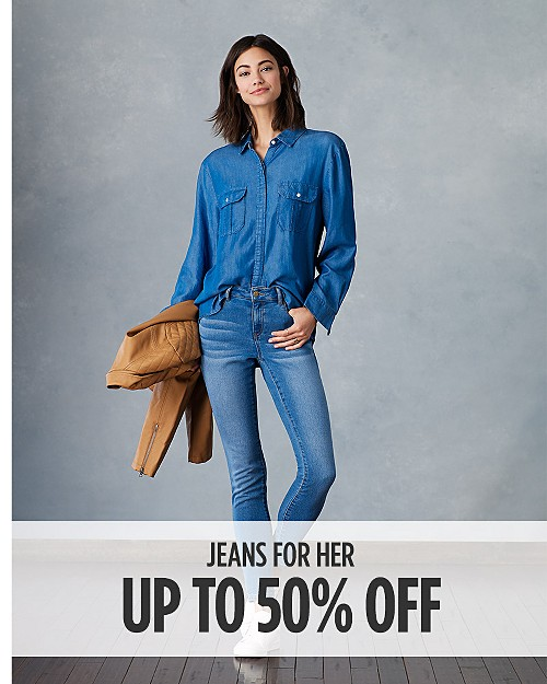 Up to 50% Off Jeans for Her. Shop now