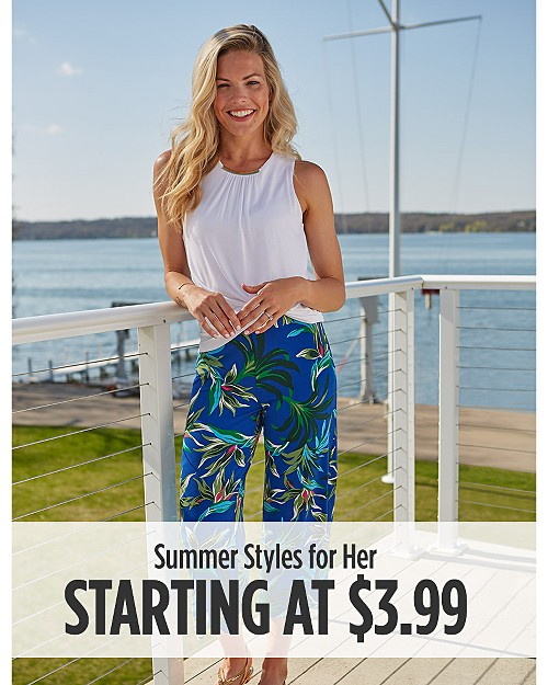 Summer Styles for Her Starting at $3.99