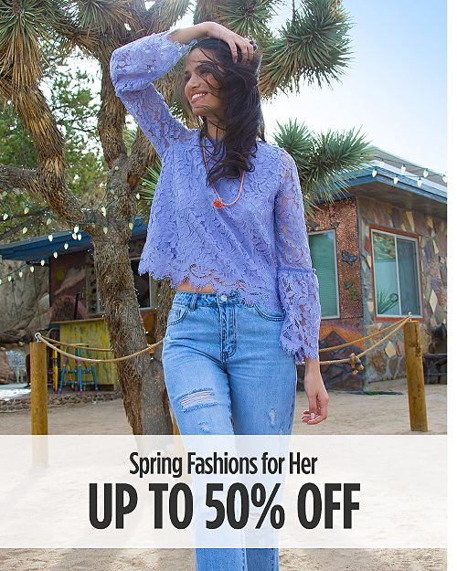 Up to 50% off Spring Fashions for Her. Shop now