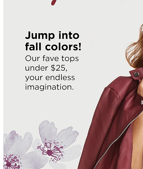 Jump into the colors of fall! Our fave tops under $25, your endless imagination