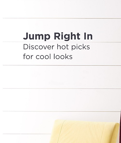 Jump Right In! Discover hot picks for cool looks. Shop New Fall Arrivals